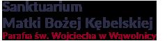 Sanktuarium Matki Bożej Kębelskiej i Parafii św. Wojciecha w Wąwolnicy